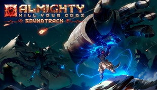 Almighty: Kill Your Gods - Soundtrack