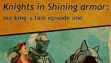Knights in Shining Armor: Our King's Tale Episode 1
