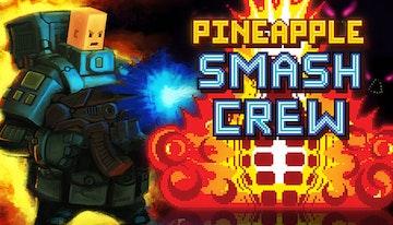 Pineapple Smash Crew