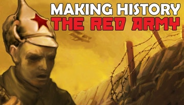 Making History: The Great War - The Red Army