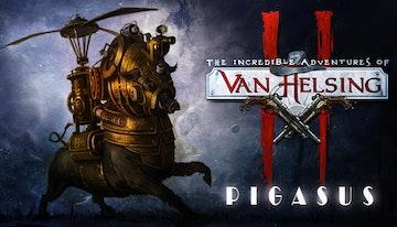 The Incredible Adventures of Van Helsing II: Pigasus