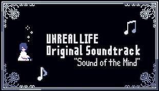 "UNREAL LIFE Original Soundtrack ""Sound of the Mind"""