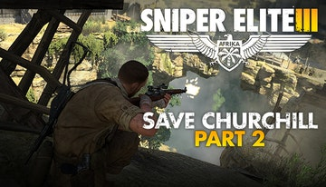 Sniper Elite 3 Save Churchill Part 2: Belly of the Beast