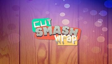 Cut Smash Wrap