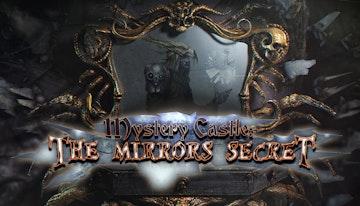 Mystery Castle: The Mirror's Secret