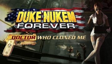 Duke Nukem Forever : The Doctor Who Cloned Me