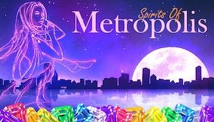 Spirits of Metropolis: Legacy Edition
