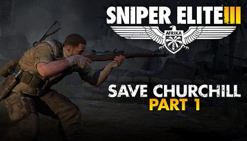 Sniper Elite 3 Save Churchill Part 1: In Shadows