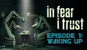 In Fear I Trust - Episode 1: Waking Up