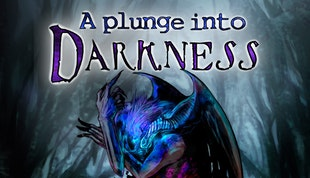 A Plunge into Darkness