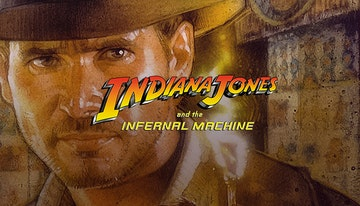 Indiana Jones® and the Infernal Machine™