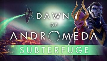 Dawn of Andromeda: Subterfuge