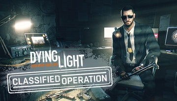 Dying Light - Classified Operation