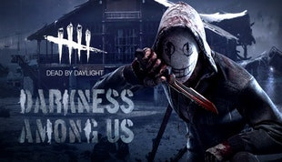 Dead by Daylight - Darkness Among Us