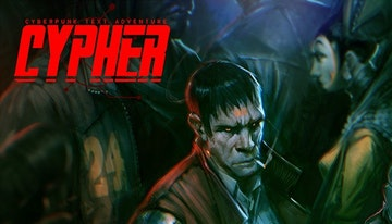 Cypher: Cyberpunk Text Adventure Deluxe Edition
