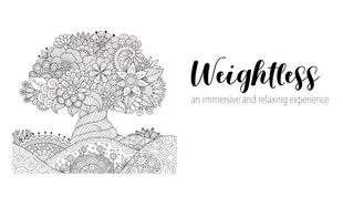 Weightless: An immersive and relaxing experience