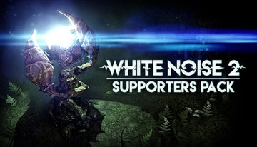 White Noise 2 - Supporter Pack