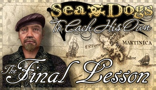 Sea Dogs: To Each His Own - The Final Lesson