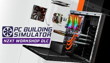 PC Building Simulator - NZXT Workshop