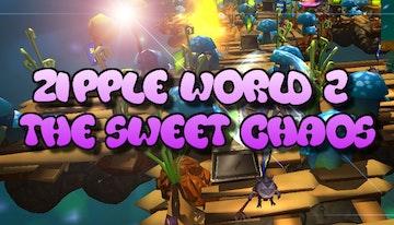 Zipple World 2 - The Sweet Chaos