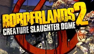 Borderlands 2 : Creature Slaughter Dome