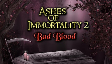 Ashes of Immortality II Bad Blood